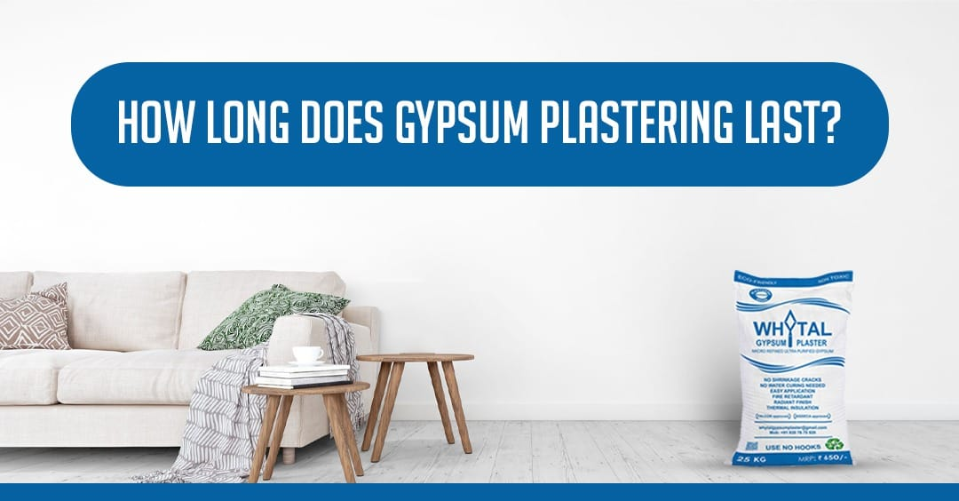 How long does Gypsum Plastering last?